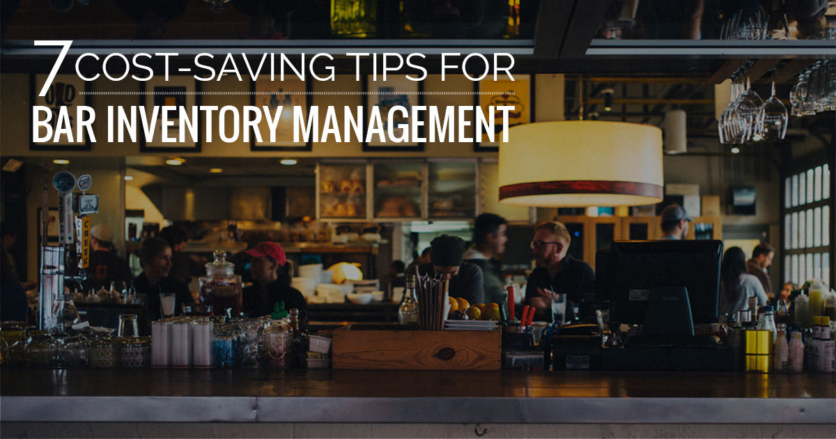 7 Simple Cost Saving Tips For Bar Inventory Management From ...
