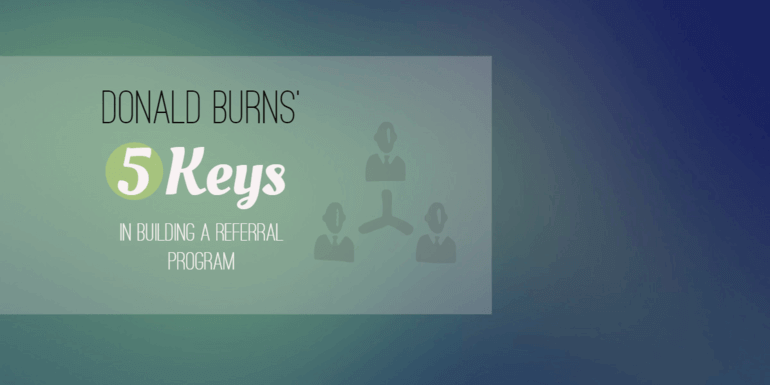 blog   donald burns   referral tips