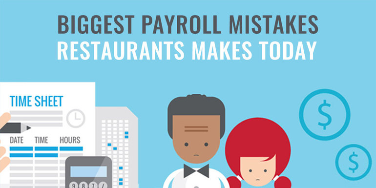 blog biggest payroll mistakes restaurants make
